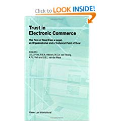 Trust in Electronic Commerce: The role of trust from a legal, an organizational and a technical point of view
